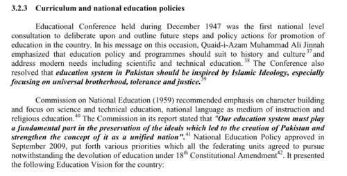 The SNC Policy framework explains that the education system in Pakistan should be inspired by the Islamic ideology and nationalistic values that espouse unity