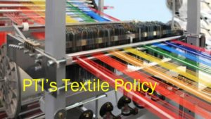 PTI's textile policy